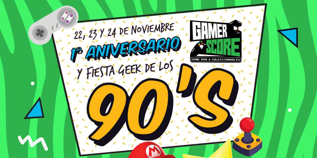 Fiesta geek de los 90's en el primer aniversario de Gamer Score