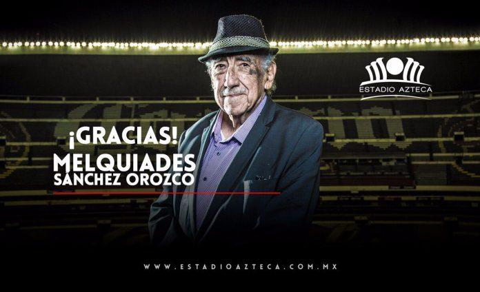 Se apaga la voz del Estadio Azteca, falleció Melquiades Sánchez Orozco.